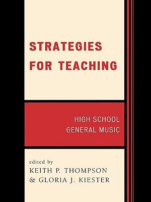 Strategies for Teaching: High School General Music (Strategies for Teaching Series)