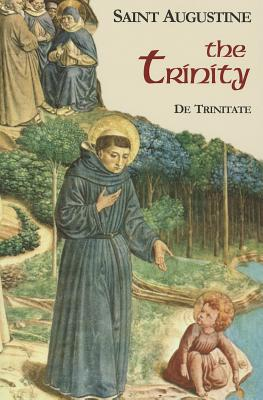 The Trinity (I/5) 2nd Edition (Works of Saint Augustine: A Translation for the 21st Century), Saint Augustine; Edmund Hill OP (Translation Introduction Notes)