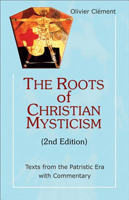 Image for Roots of Christian Mysticism: Texts from the Patristic Era with Commentary, 2nd Edition (Theology and Faith)