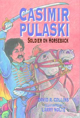 Image for Casimir Pulaski: Soldier On Horseback