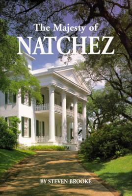 Majesty of Natchez, The (Majesty Architecture), Brooke, Steven