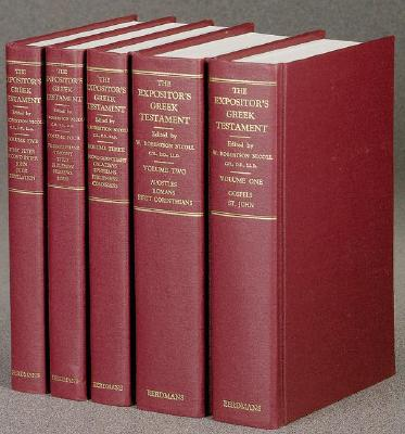 The Expositor's Greek New Testament (5 Volumes), Editor W. Robertson Nicoll