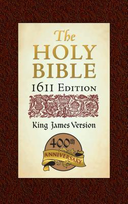 Image for The Holy Bible: King James version: 1611 Edition KJV 1611