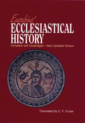 Eusebius' Ecclesiastical History, EUSEBIUS PAMPHILUS, C. F. CRUSE