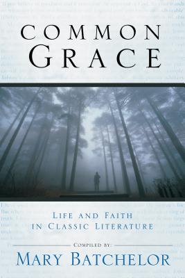 Image for Common Grace: Life And Faith in Classic