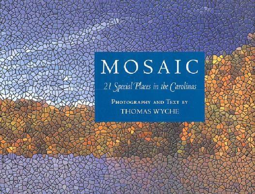 Image for Mosaic: 21 Special Places in the Carolinas-The Land Conservation Legacy of Duke Power