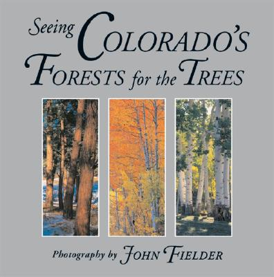 Image for Seeing Colorado's Forests for the Trees