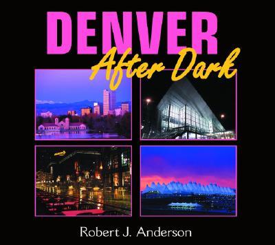 Denver After Dark, Robert J. Anderson