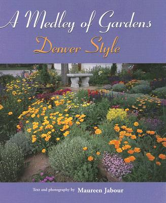 Image for A Medley of Gardens: Denver Style