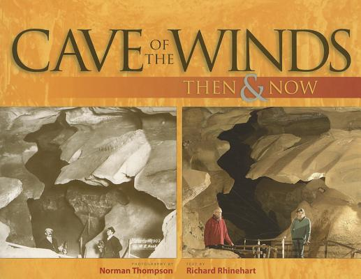 Cave of the Winds Then & Now, Richard Rhinehart, Norman Thompson