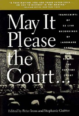 Image for May It Please the Court: The Most Significant Oral Arguments Made Before the Supreme Court Since 1955