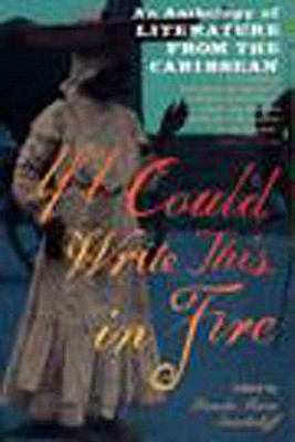Image for If I Could Write This in Fire: An Anthology of Literature from the Caribbean