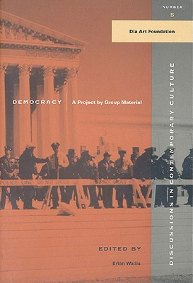 Democracy: A Project by Group Material (Discussions in Contemporary Culture), Wallis, Brian