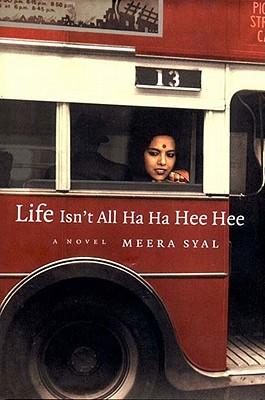 Life Isn't All Ha Ha Hee Hee, Syal, Meera