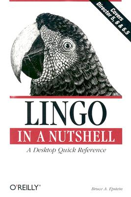 Lingo in a Nutshell: A Desktop Quick Reference (In a Nutshell (O'Reilly)), Epstein, Bruce A.
