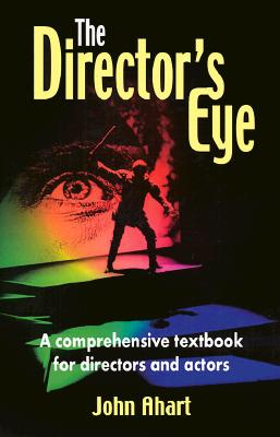 Image for The Director's Eye: A Comprehensive Textbook for Directors and Actors