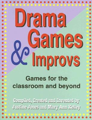 Image for Drama Games and Improvs: Games for the Classroom and Beyond