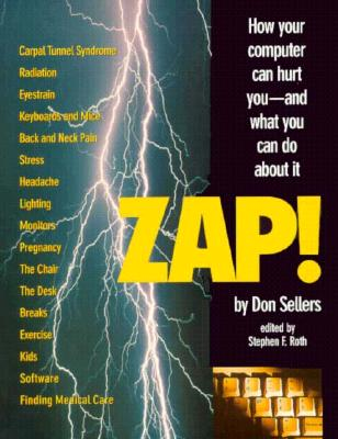 Image for Zap!: How your computer can hurt you - and what you can do about it
