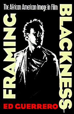 Image for Framing Blackness: The African American Image in Film