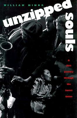 Unzipped Souls - A Jazz Journey Through the Soviet union, Minor, William