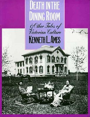 Image for Death in the Dining Room and Other Tales of Victorian Culture (American Civilization)