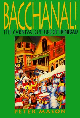 Image for Bacchanal: The Carnival Culture of Trinidad