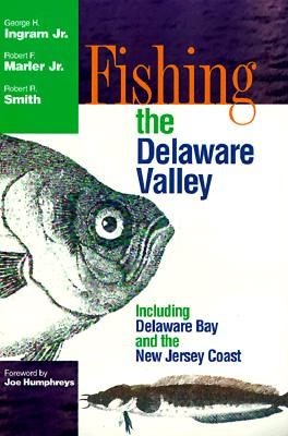 Image for Fishing The Delaware Valley (Fishing Tales from the Delaware Valley)