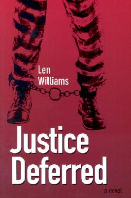 Justice Deferred, Williams, Len