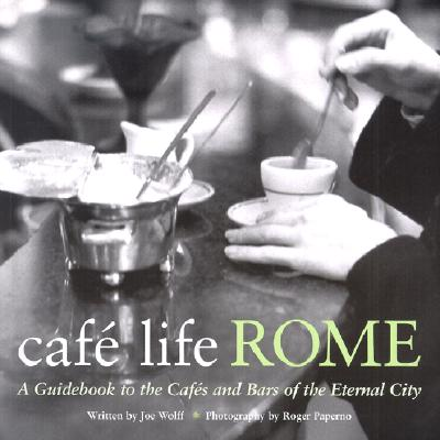 Image for Caf Life Rome: A Guidebook to the Cafs and Bars of the Eternal City (Cafe Life)