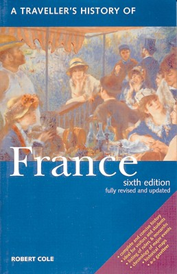 Traveller's History of France, Robert Cole