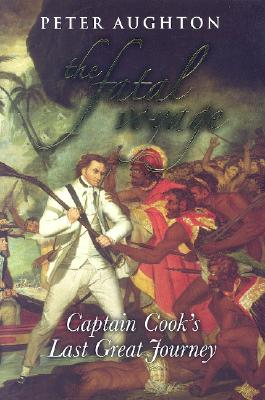 Image for The Fatal Voyage: Captain Cook's Last Great Journey
