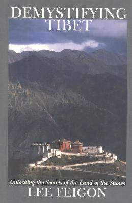 Image for Demystifying Tibet: Unlocking the Secrets of the Land of the Snows