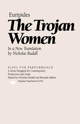 The Trojan Women (Plays for Performance), Nicholas Rudall
