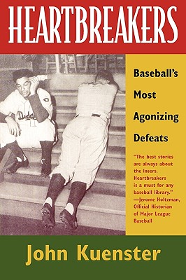 Heartbreakers: Baseball's Most Agonizing Defeats, Kuenster, John