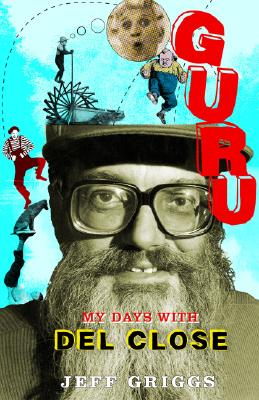 Image for Guru My Days With Del Close