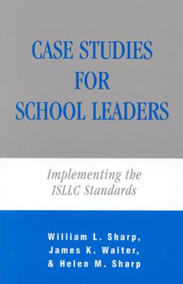 Image for Case Studies for School Leaders: Implementing the ISLLC Standards