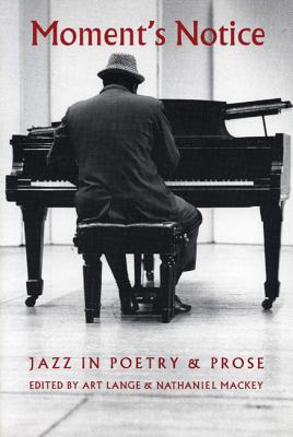 Image for Moment's Notice: Jazz in Poetry and Prose