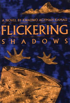 Flickering Shadows, Kamau, Kwadwo Agymah