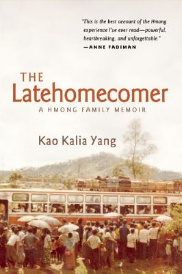 Image for The Latehomecomer: A Hmong Family Memoir