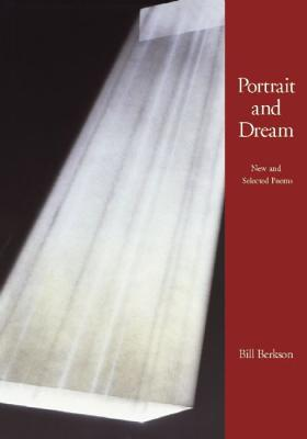 Image for Portrait and Dream: New and Selected Poems