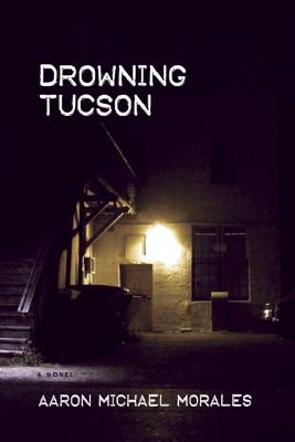 Drowning Tucson, Aaron Michael Morales