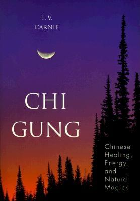 Image for Chi Gung: Chinese Healing, Energy and Natural Magick