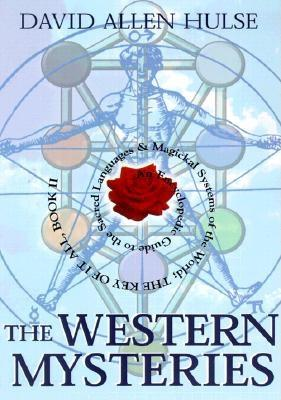 Image for The Western Mysteries: An Encyclopedic Guide to the Sacred Languages & Magickal Systems of the World- The Key of It All, Book 2 (Llewellyn Sourcebook Series)