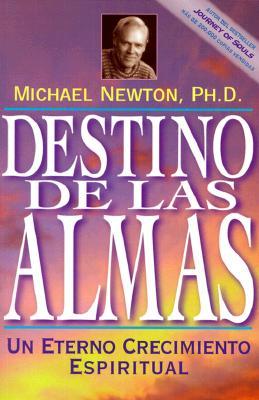 Image for Destino de las almas: Un eterno crecimiento espiritual (Spanish Edition)