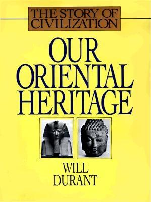 Image for Our Oriental Heritage (Story of Civilization)