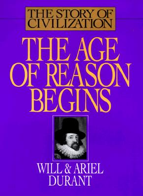 Image for The Story of Civilization : The Age of Reason Begins