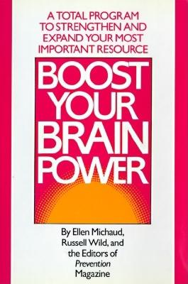 Image for Boost Your Brain Power : A Total Program to Strengthen and Expand Your Most Important Resource
