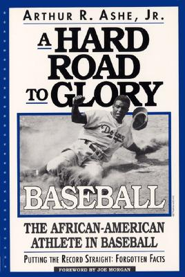 Image for HARD ROAD TO GLORY: BASEBALL, A THE AFRICAN-AMERICAN ATHLETE IN BASEBALL