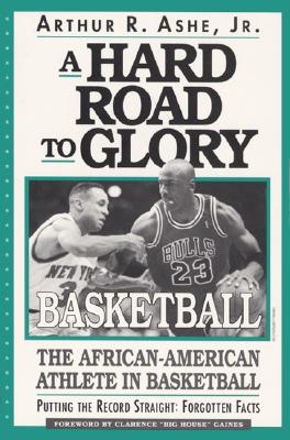 Image for A Hard Road to Glory: Basketball: The African-American Athlete in Basketball
