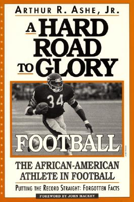 Image for A Hard Road To Glory: A History Of The African American Athlete: Football
